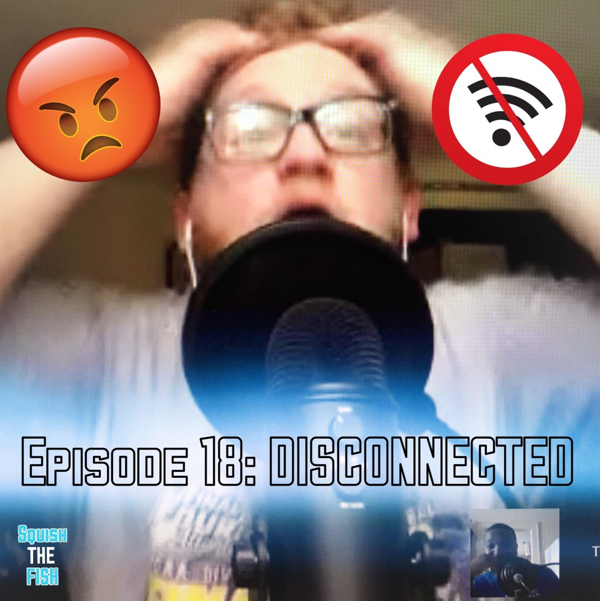 Squish the Fish ep. 18: Disconnected
